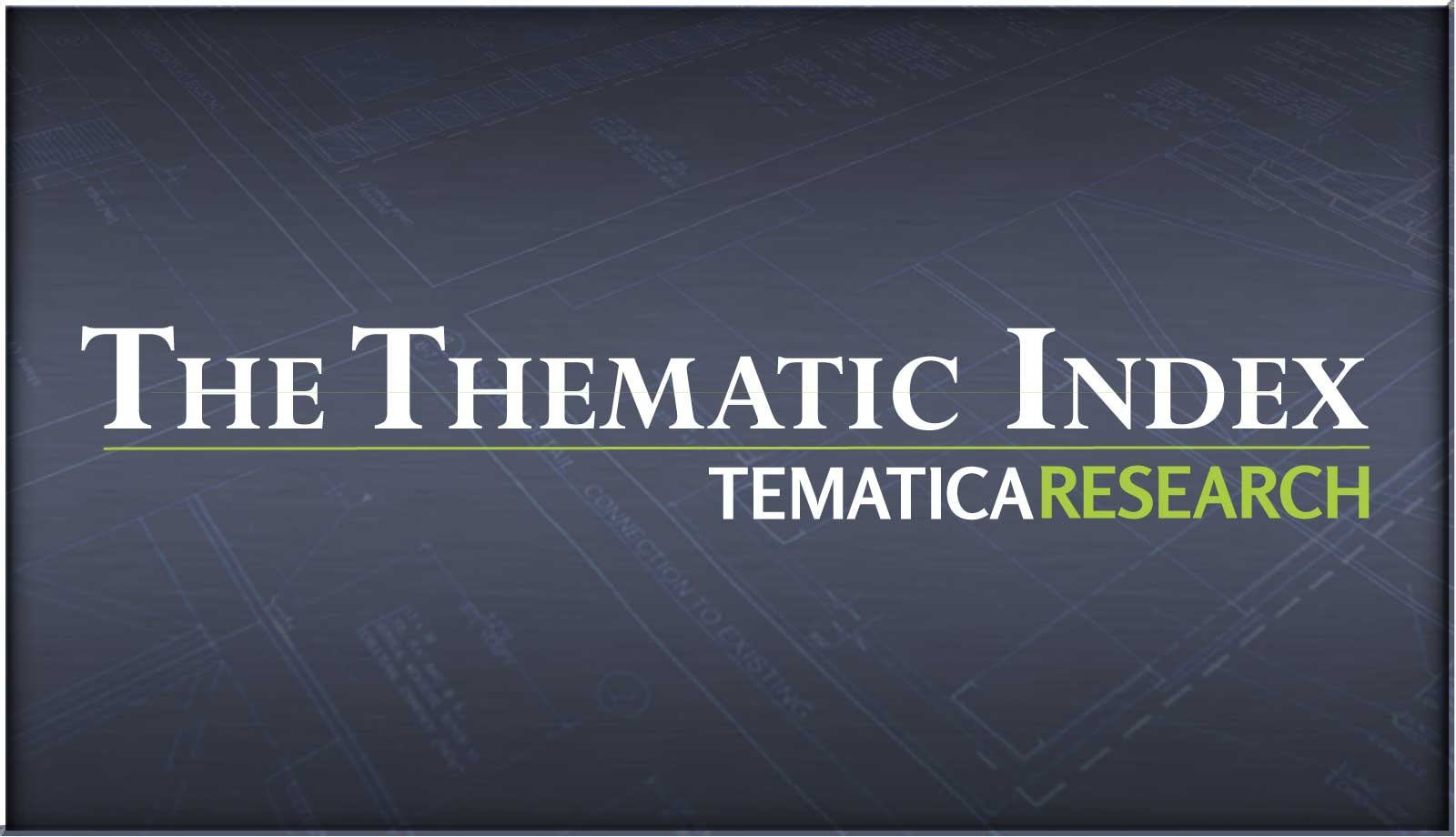Introducing the new Thematic Index by Tematica Research