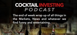"Cocktail Investing Ep 10 – The market gets the jitters as the ""Perfection Expectation"" trade comes into question"