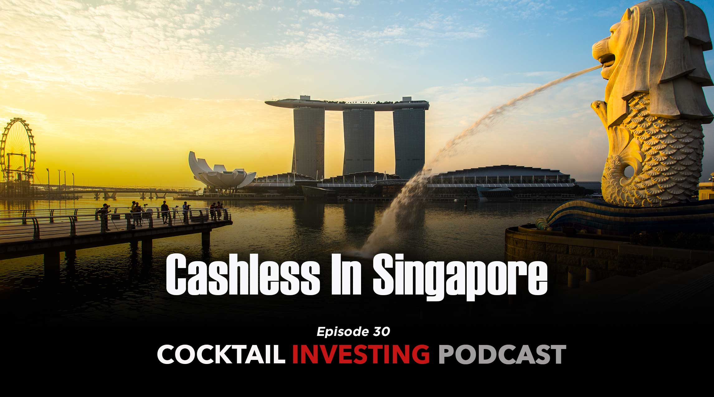 Episode 30: Cashless in Singapore