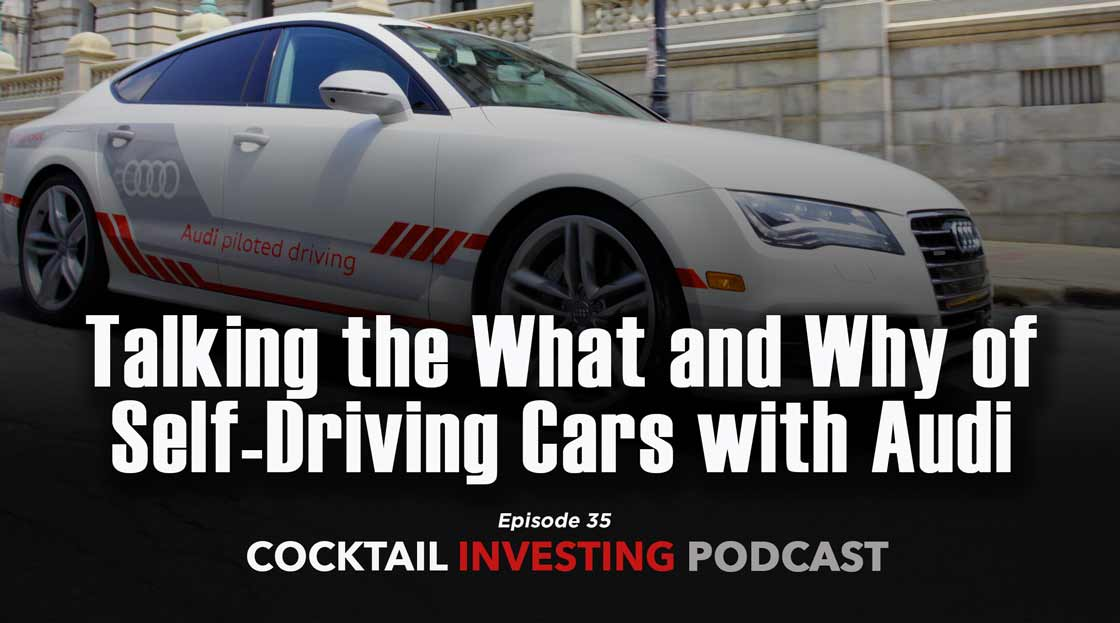 Cocktail Investing Ep 35 – Talking the what and why of self-driving cars with Audi