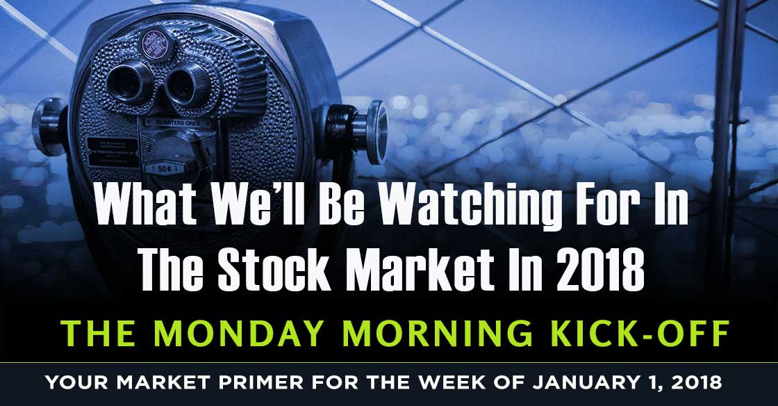 What We'll Be Watching for in the Stock Market in 2018