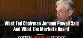 Ep 53: What Fed Chair Powell  Said and What the Markets Heard