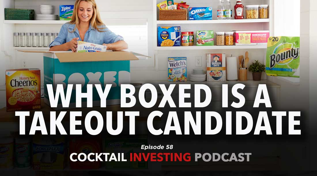 Ep 58: Why Boxed is a Takeout Candidate