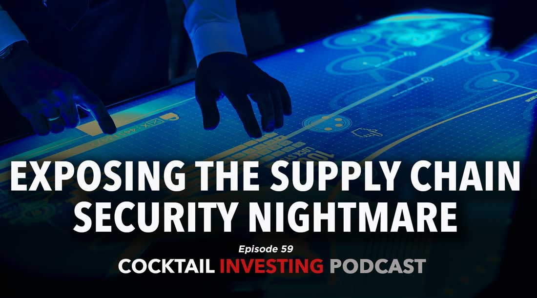 Ep. 59: Exposing the Supply Chain Security Nightmare