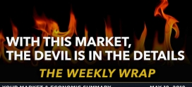 Weekly Wrap: With This Market, the Devil is in the Details