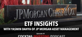EP 61: ETF Insights  with Yasmin Dahya of JP Morgan Asset Management