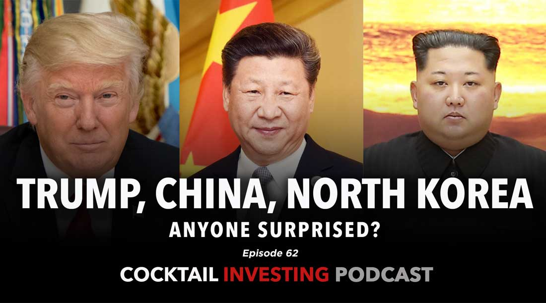 Ep. 62: Trump, China and North Korea: Is anyone surprised?