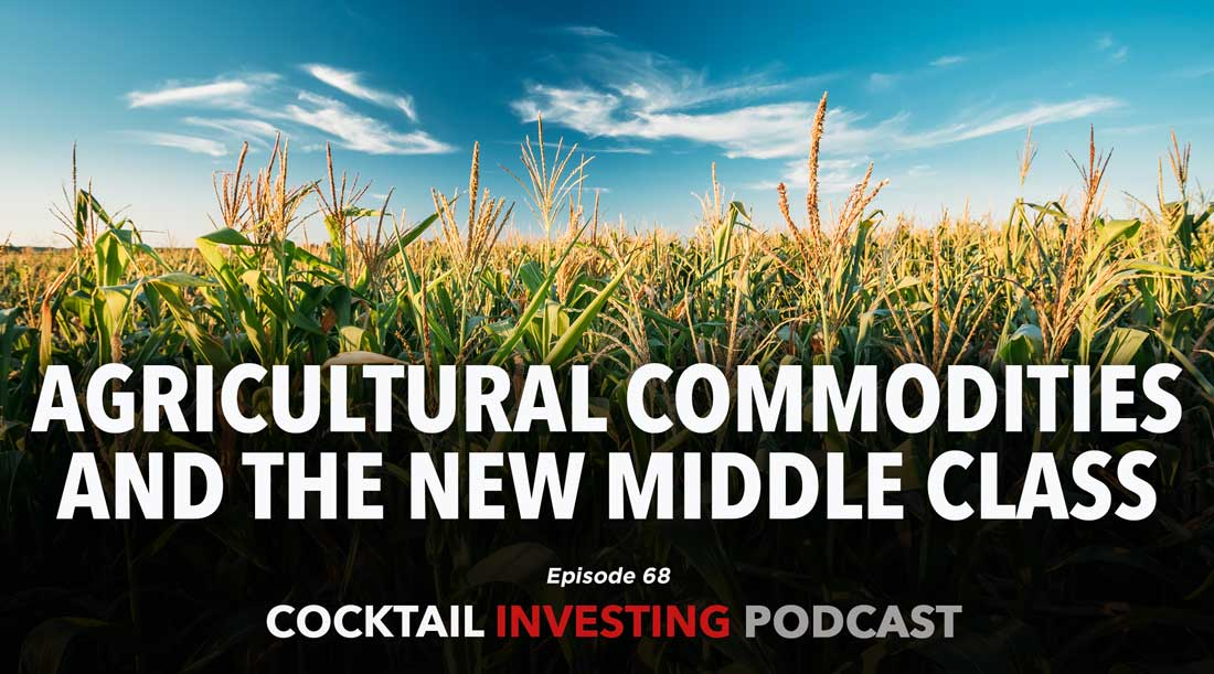 Ep 68 – Agricultural Commodities and the New Middle Class