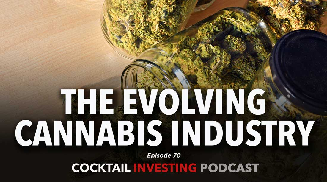 EP 70: The Evolving Cannabis Industry