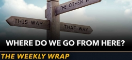 Weekly Wrap: Where Do We Go From Here?