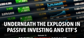 Ep 72: Underneath the Explosion in Passive Investing and ETF's