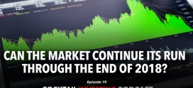 Ep 73: Can the Market Continue Its Run Through the End of 2018?