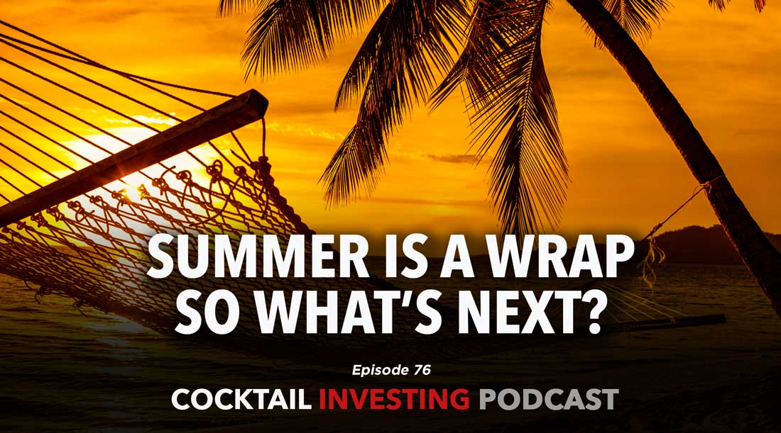 Ep 76 – Summer is a Wrap So What's Next?