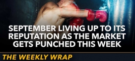 Weekly Wrap: September Living Up to Its Reputation as the Market Gets Punched This Week