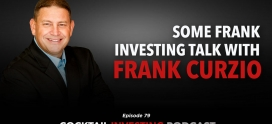 Ep 79: Some Frank Investing Talk with Frank Curzio