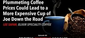 Ep 80: Why Plummeting Coffee Prices Could Lead to a More Expensive Cup of Joe Down the Road
