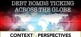 Debt Bombs Ticking Across the Globe