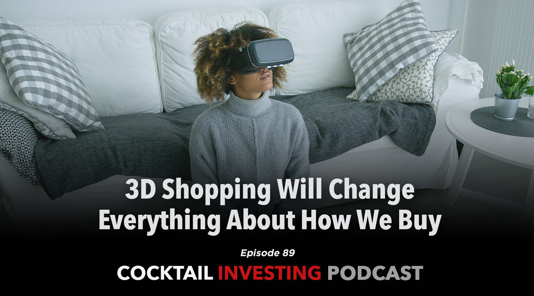 Ep 89: 3D shopping will change everything about how we buy
