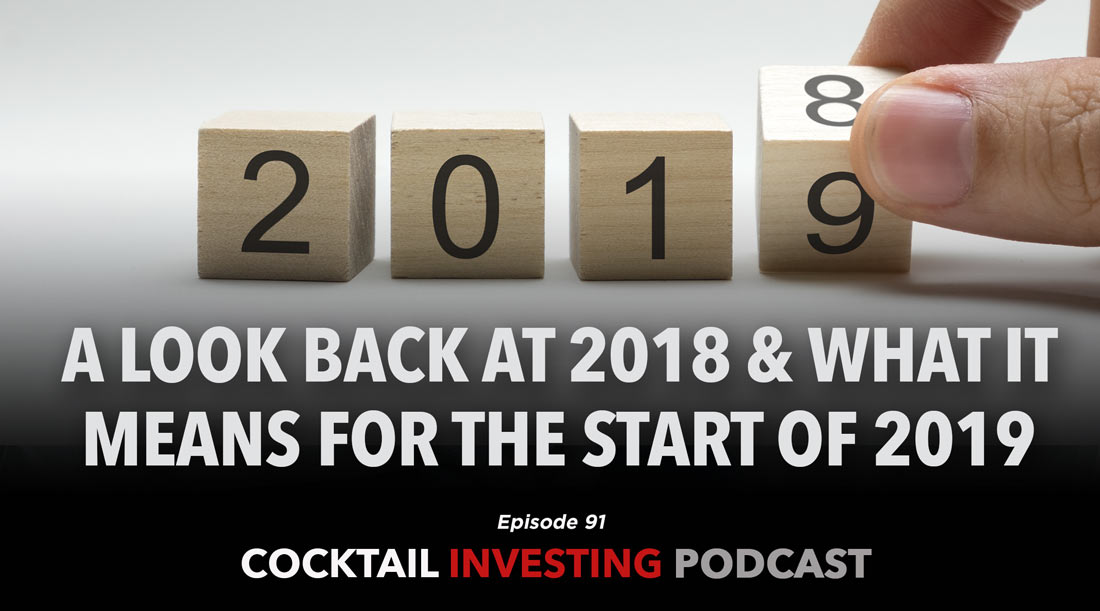Ep 91: A look back at 2018 and what it means for the start of 2019