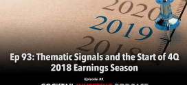Ep 93: Thematic Signals and the Start of 4Q 2018 Earnings Season
