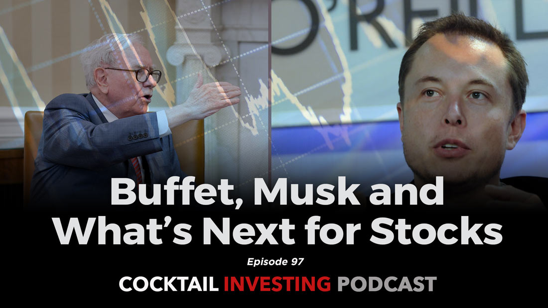 Cocktail Investing: Warren Buffet, Elon Musk and What's Next for Stocks
