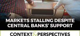 Markets Stalling Despite Central Banks' Support