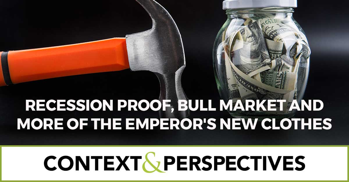 Recession Proof, Bull Market and More of the Emperor's New Clothes