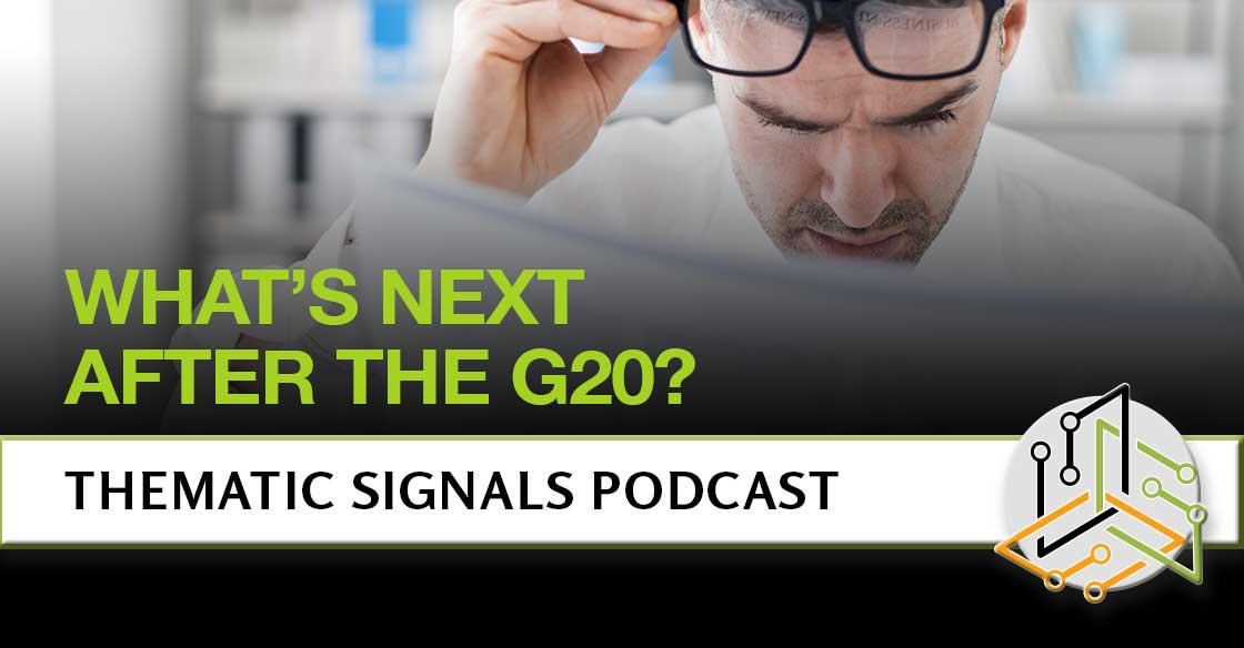Ep 7. With the G20 in the Rearview Mirror, What's Next