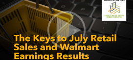Keys to July Retail Sales and Walmart Earnings Results